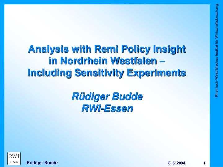 Analysis with Remi Policy Insight in Nordrhein Westfalen – Including Sensitivity Experiments