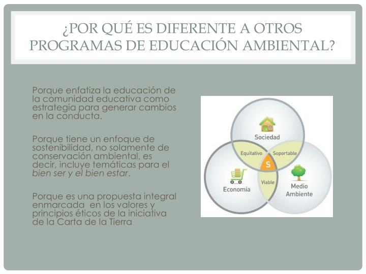 ¿Por qué es diferente a otros programas de educación ambiental?