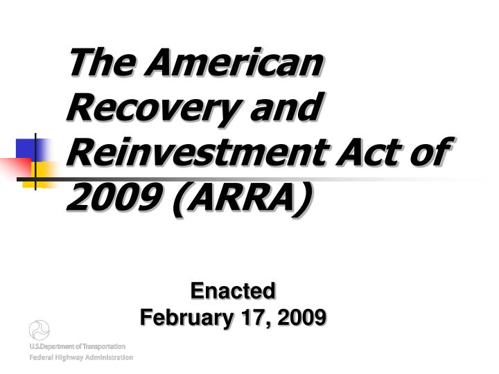 the american recovery and reinvestment act of 2009 American recovery and reinvestment act (recovery act) frequently asked questions  section 1512 of the american recovery and reinvestment act of  2009.