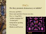 pacs do they promote democracy or inhibit1