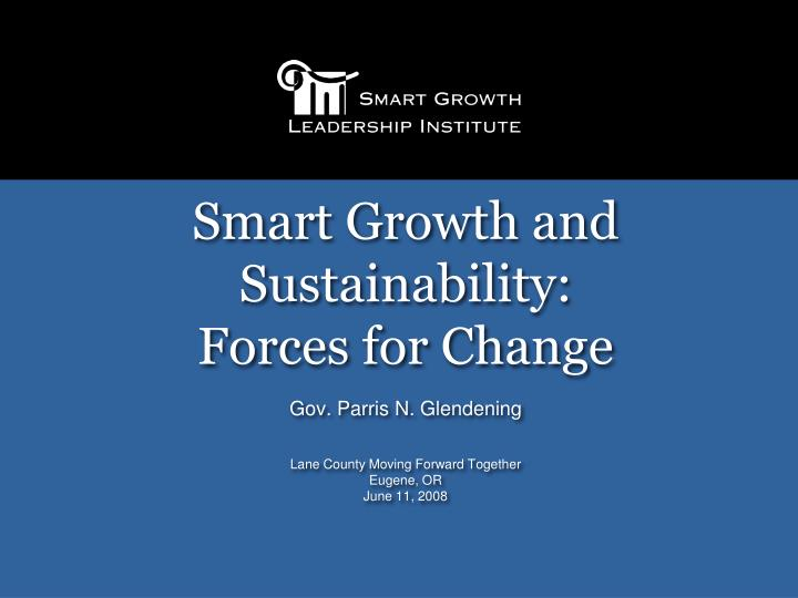 Smart growth and sustainability forces for change