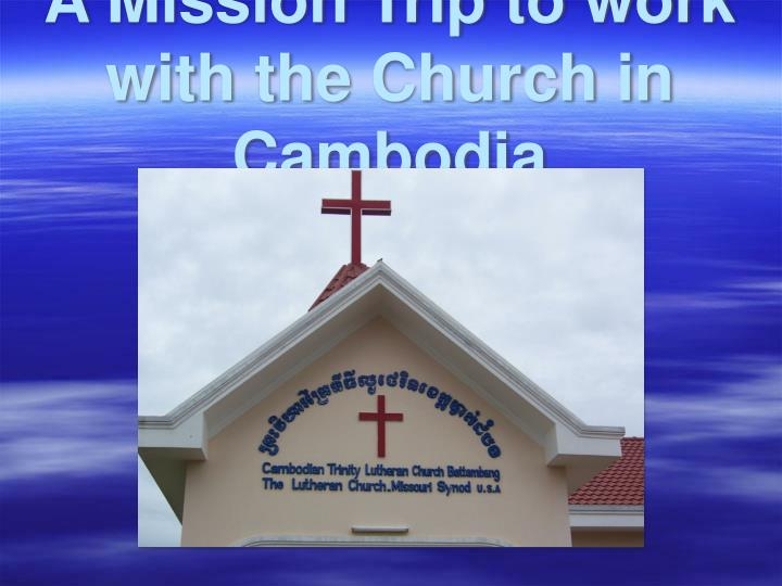 A Mission Trip to work with the Church in Cambodia
