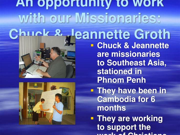 An opportunity to work with our Missionaries:  Chuck & Jeannette Groth