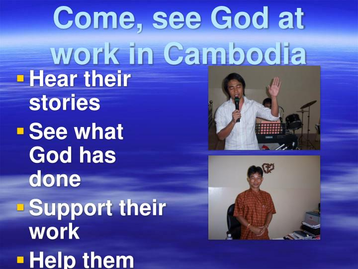 Come, see God at work in Cambodia