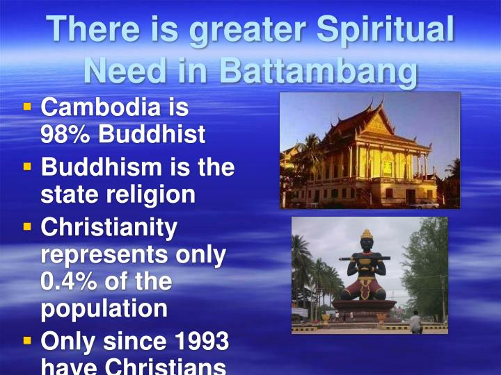 There is greater Spiritual Need in Battambang