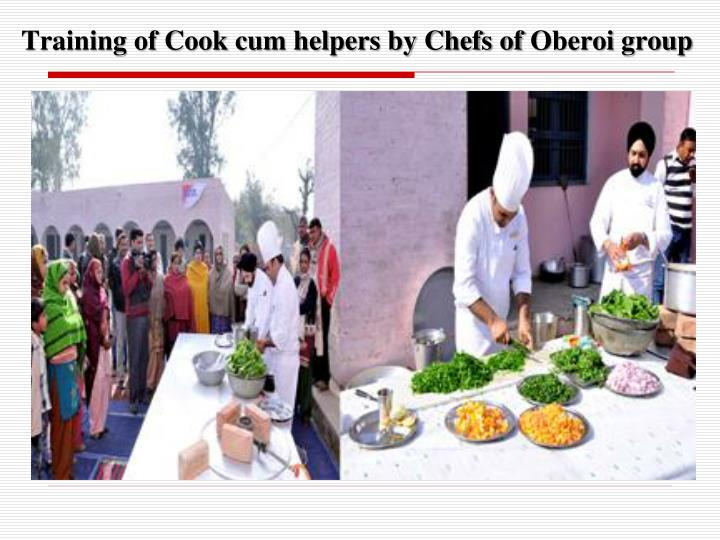 Training of Cook cum helpers by Chefs of