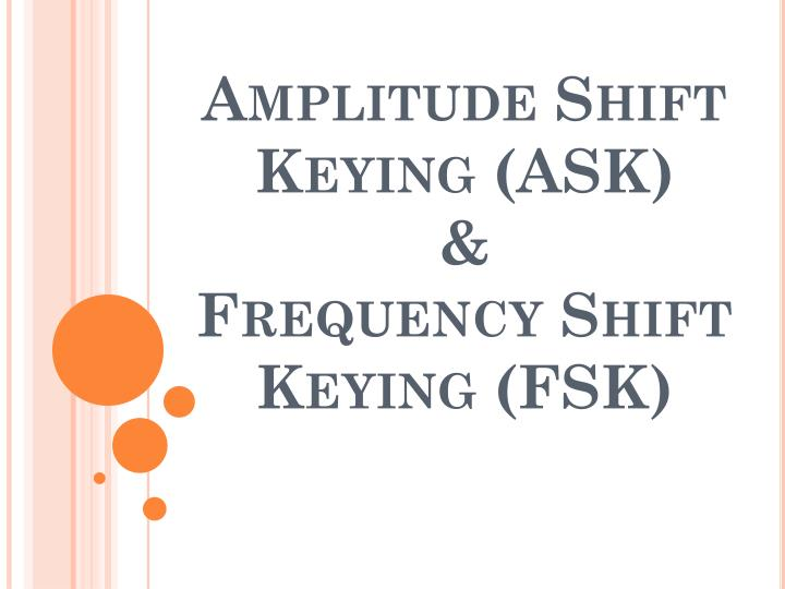 Amplitude shift keying ask frequency shift keying fsk