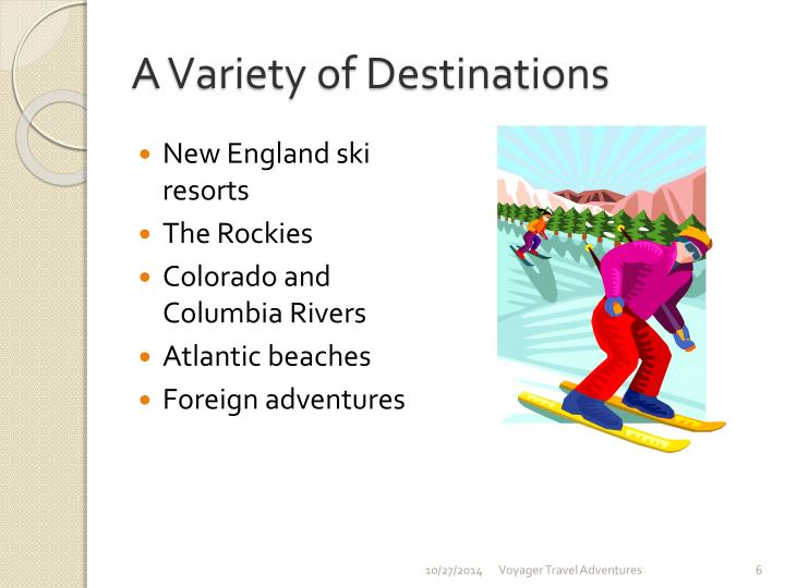 A Variety of Destinations