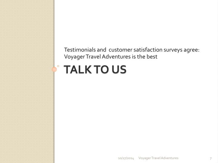 Testimonials and  customer satisfaction surveys agree: Voyager Travel Adventures is the best