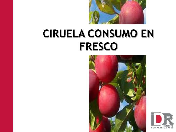 CIRUELA CONSUMO EN FRESCO
