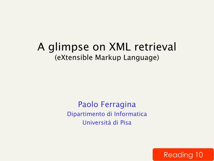 A glimpse on XML retrieval