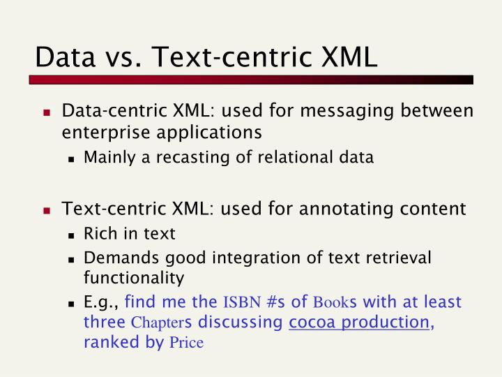Data vs. Text-centric XML
