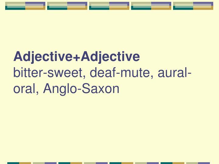 Adjective+Adjective
