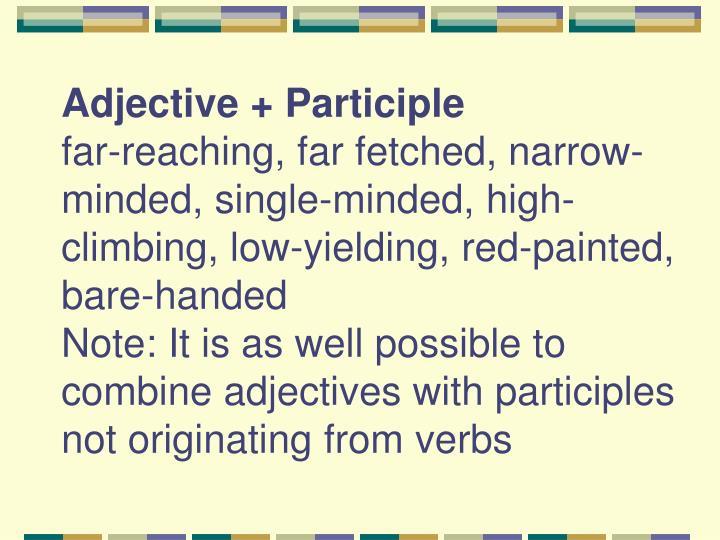 Adjective + Participle