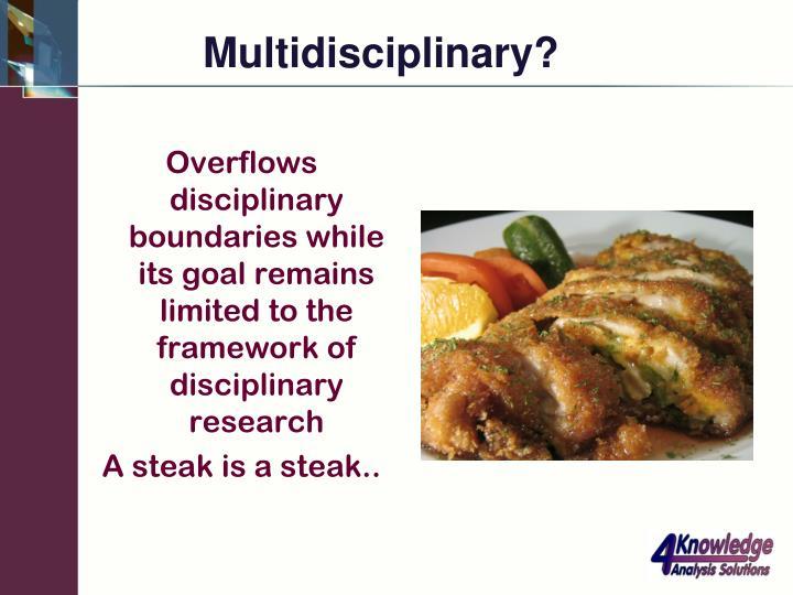 Multidisciplinary?