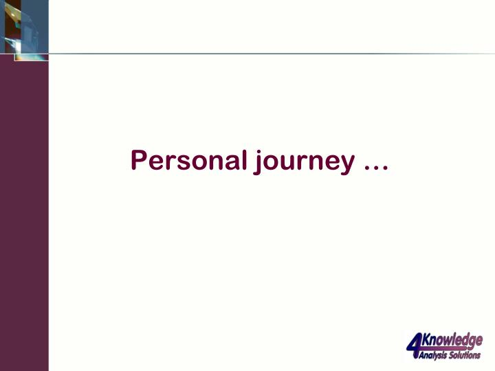 Personal journey …