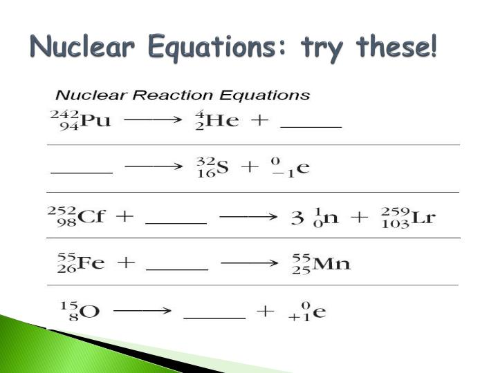 Nuclear Equations: try these!