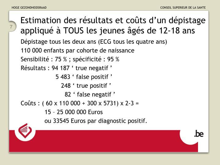 Estimation des résultats et coûts d'un dépistage appliqué à TOUS les jeunes âgés de 12-18 ans