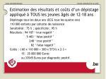 estimation des r sultats et co ts d un d pistage appliqu tous les jeunes g s de 12 18 ans