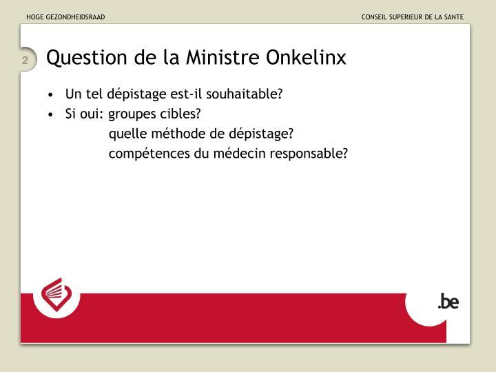 Question de la Ministre Onkelinx