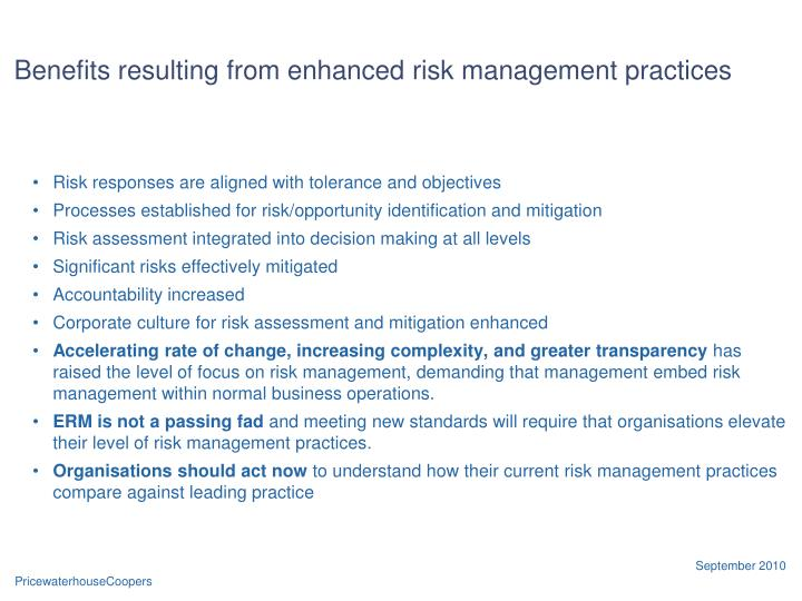 Benefits resulting from enhanced risk management practices
