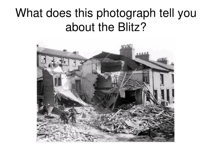 What does this photograph tell you about the Blitz?
