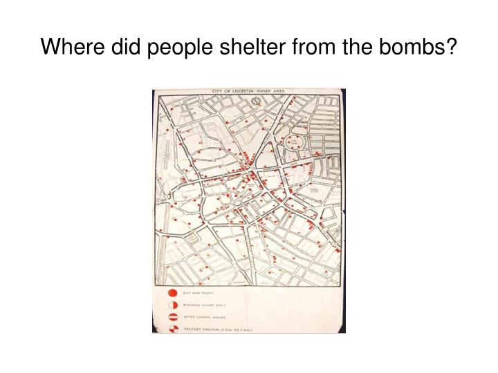 Where did people shelter from the bombs?