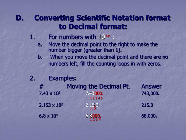 D.	Converting Scientific Notation format to Decimal format: