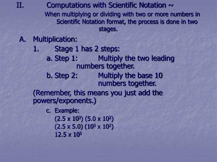 II.          Computations with Scientific Notation ~