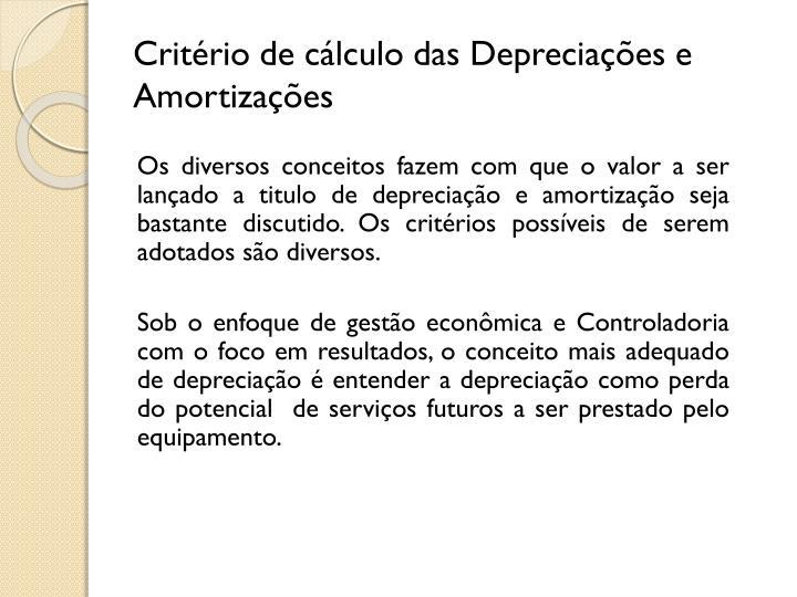 Critério de cálculo das Depreciações e Amortizações