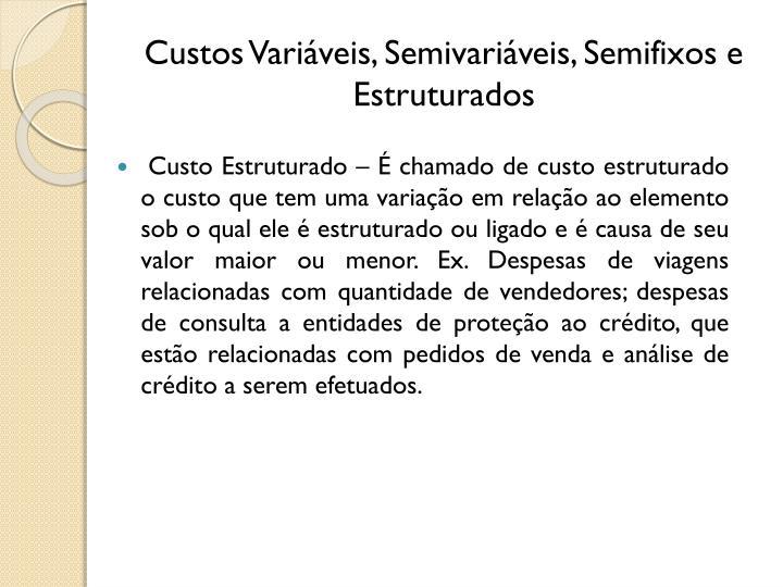 Custos Variáveis, Semivariáveis, Semifixos e Estruturados