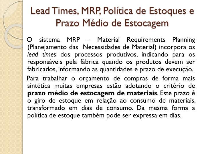 Lead Times, MRP, Política de Estoques e Prazo Médio de Estocagem