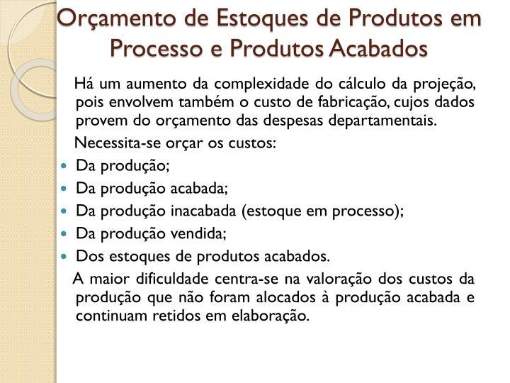 Orçamento de Estoques de Produtos em Processo e Produtos Acabados