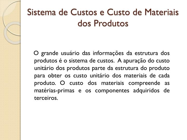 Sistema de Custos e Custo de Materiais dos Produtos