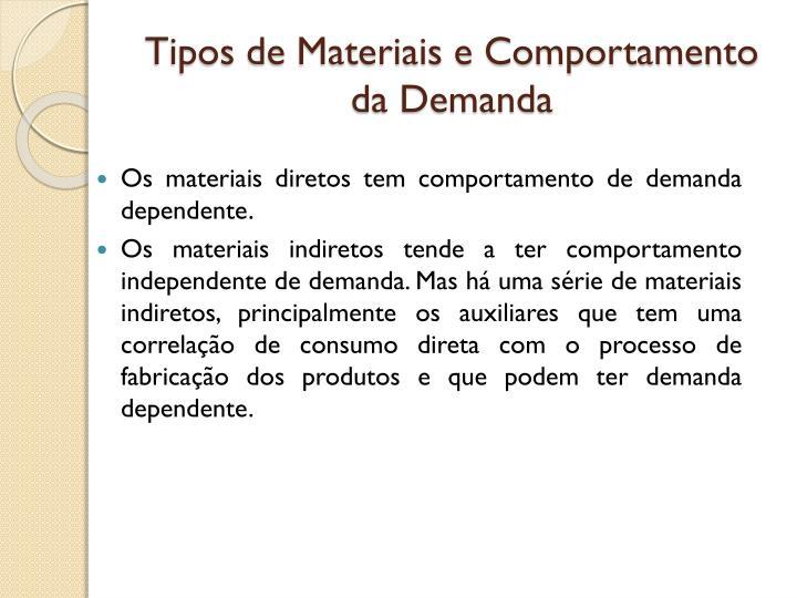 Tipos de Materiais e Comportamento da Demanda