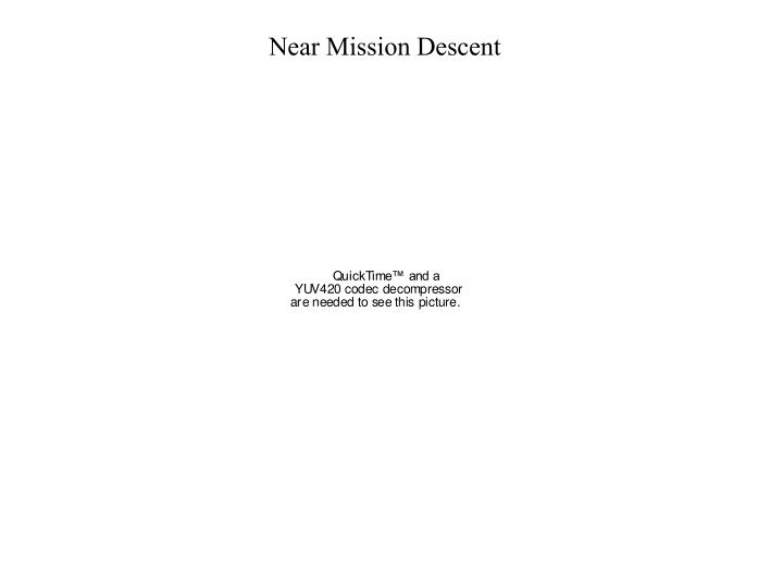 Near Mission Descent