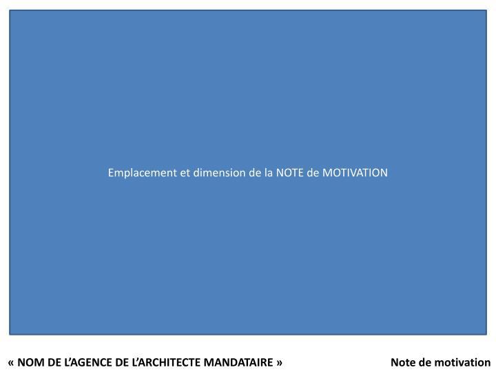 Emplacement et dimension de la NOTE de MOTIVATION