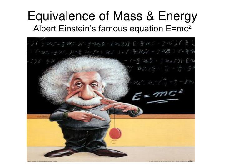 Equivalence of Mass & Energy