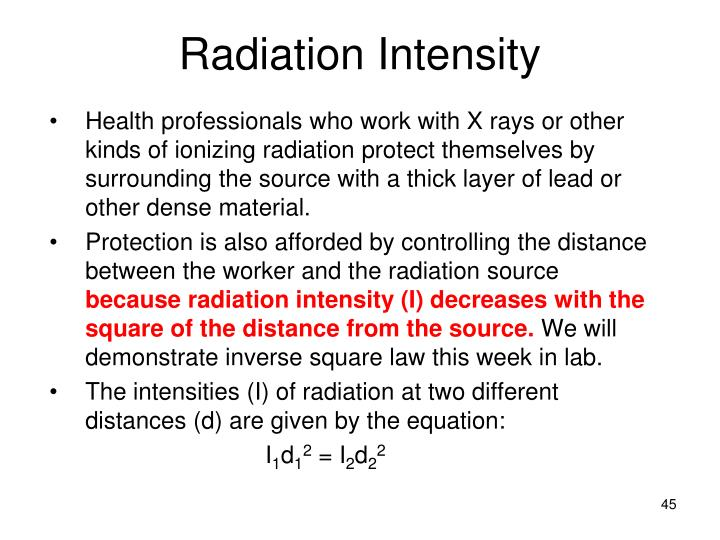 Health professionals who work with X rays or other kinds of ionizing radiation protect themselves by surrounding the source with a thick layer of lead or other dense material.
