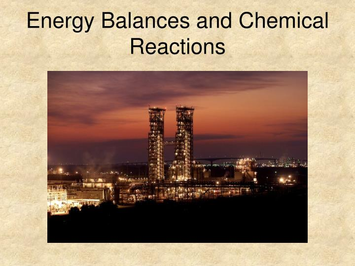 Energy Balances and Chemical Reactions