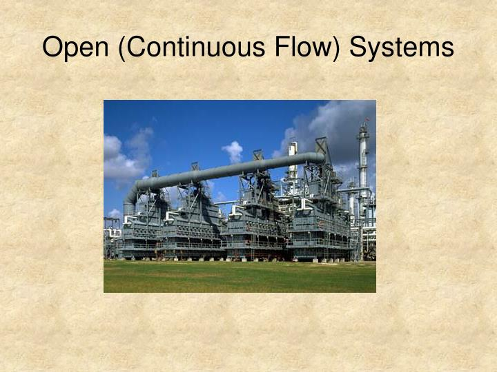 Open (Continuous Flow) Systems