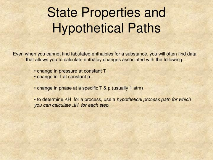 State Properties and Hypothetical Paths