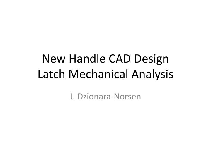 New handle cad design latch mechanical analysis