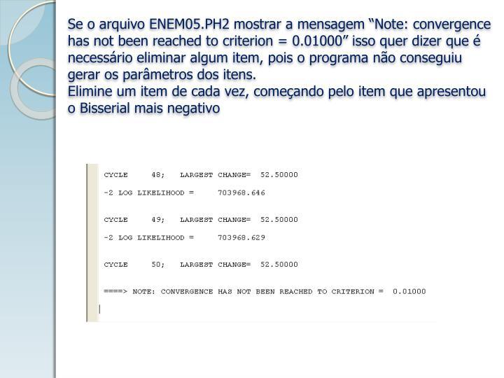 """Se o arquivo ENEM05.PH2 mostrar a mensagem """"Note:"""