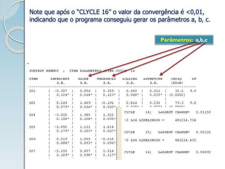 """Note que após o """"CLYCLE 16"""" o valor da convergência é <0,01,"""