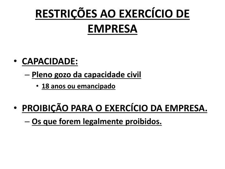 RESTRIÇÕES AO EXERCÍCIO DE EMPRESA