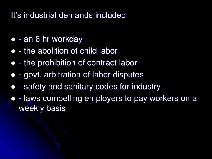 It's industrial demands included: