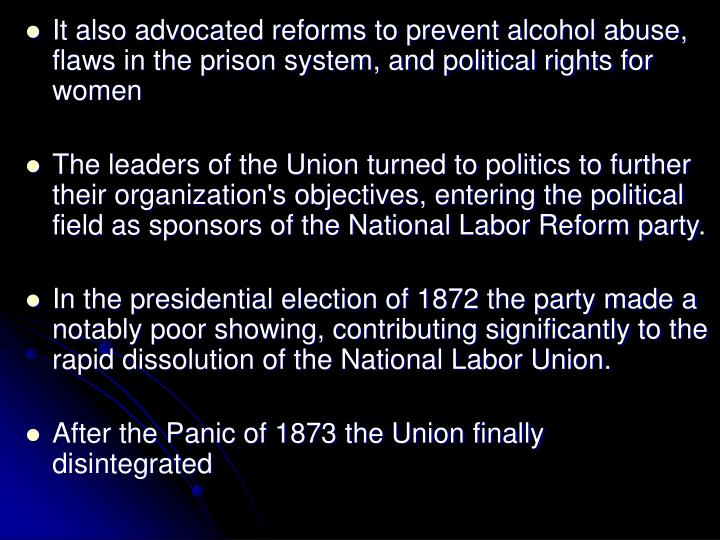 It also advocated reforms to prevent alcohol abuse, flaws in the prison system, and political rights for women