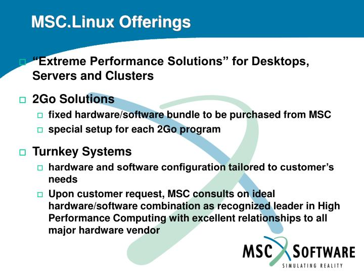 MSC.Linux Offerings