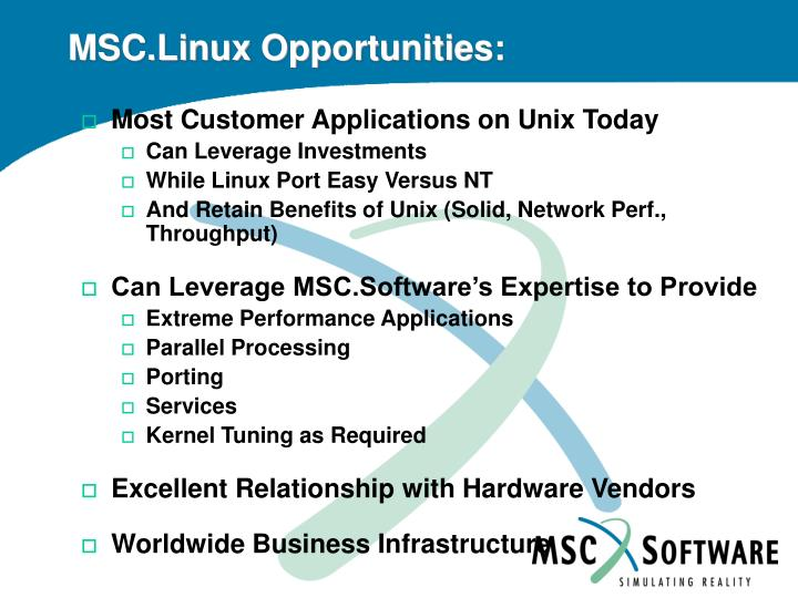 MSC.Linux Opportunities: